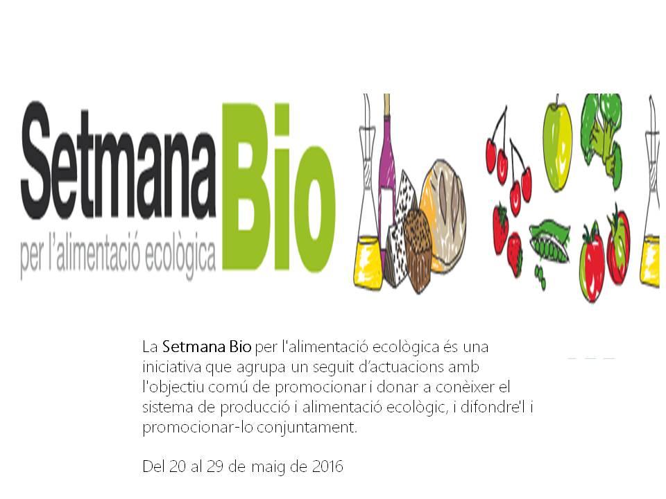 Setmana Bio Del 20 al 29 de maig de 2016